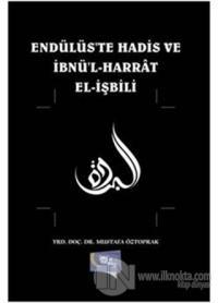 Endülüs'te Hadis ve İbnü'l-Harrat El-İşbili