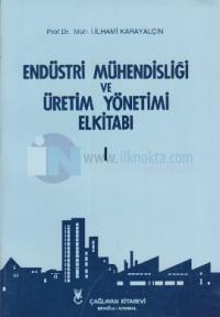 Endüstri Mühendisliği ve Üretim Yönetimi El Kitabı 1
