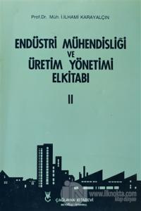 Endüstri Mühendisliği ve Üretim Yönetimi El Kitabı 2