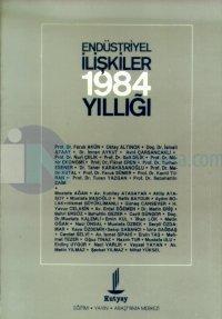Endüstriyel İlişkiler1984 Yıllığı