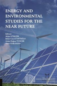 Energy and Environmental Studies for the Near Future