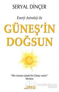 Enerji Astroloji ile Güneş'in Doğsun