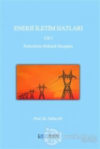 Enerji İletim Hatları Cilt 1