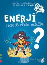 Enerji Nasıl Elde Edilir? - 1 2 3 Başla Serisi