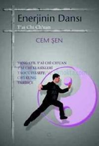 Enerjinin Dansı T'ai Chi Ch'uan