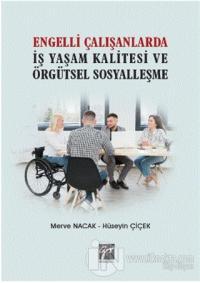 Engelli Çalışanlarda İş Yaşam Kalitesi ve Örgütsel Sosyalleşme Hüseyin