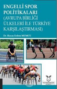 Engelli Spor Politikaları (Avrupa Birliği Ülkeleri İle Türkiye Karşılaştırması)