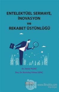 Entelektüel Sermaye İnovasyon ve Rekabet Üstünlüğü
