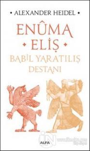 Enüma Eliş - Babil Yaratılış Destanı