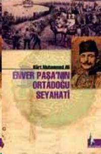 Enver Paşa'nın Ortadoğu Seyahati