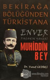 Enver Paşanın Yaveri Muhiddin Bey