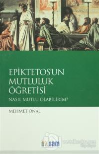 Epiktetos'un Mutluluk Öğretisi %15 indirimli Mehmet Önal