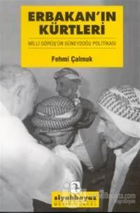 Erbakan'ın Kürtleri Milli Görüş'ün Güneydoğu Politikası