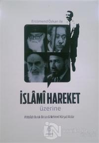 Ercümend Özkan İle İslami Hareket Üzerine