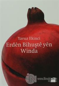 Erden Bihuşte Yen Winda