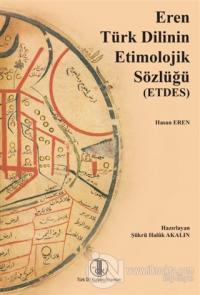 Eren Türk Dilinin Etimolojik Sözlüğü (ETDES) (Ciltli)