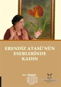 Erendiz Atasü'nün Eserlerinde Kadın