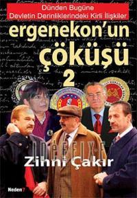 Ergenekon'un Çöküşü 2 Dünden Bugüne Devletin Derinliklerindeki Kirli İlişkiler