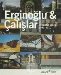 Erginoğlu ve Çalışlar - Seçilmiş İşler 1993-2010