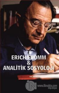 Erich Fromm - Analitik Sosyoloji