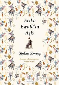 Erika Ewald'ın Aşkı (Ciltli) Stefan Zweig