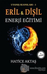 Eril ve Dişil Enerji Eğitimi - Uyanış Seansları 1