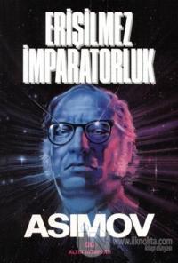 Erişilmez İmparatorluk %20 indirimli Isaac Asimov