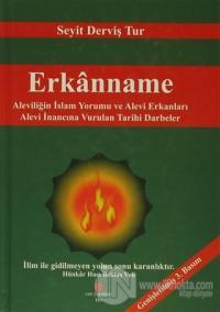 Erkanname : Aleviliğin İslam Yorumu ve Alevi Erkanları - Alevi İnancına Vurulan Tarihi Darbeler (Ciltli)