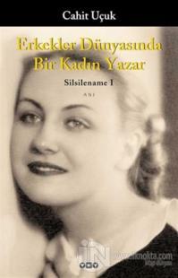 Erkekler Dünyasında Bir Kadın Yazar Silsilename 1