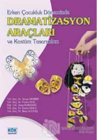 Erken Çocukluk Döneminde Dramatizasyon Araçları ve Kostüm Tasarımları