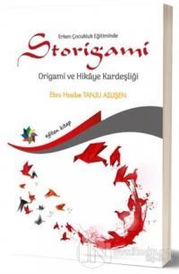 Erken Çocukluk Eğitiminde Storigami Origami ve Hikaye Kardeşliği