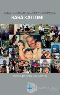 Erken Çocukluk Gelişimi ve Eğitiminde Baba Katılımı
