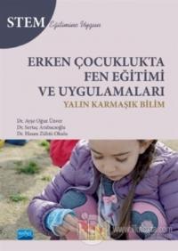 Erken Çocuklukta Fen Eğitimi ve Uygulamaları