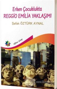 Erken Çocuklukta Reggio Emilia Yaklaşımı