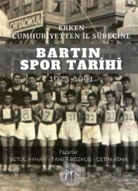 Erken Cumhuriyetten İl Sürecine Bartın Spor Tarihi 1923-1991