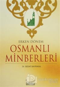 Erken Dönem Osmanlı Minberleri