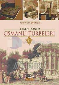 Erken Dönem Osmanlı Türbeleri