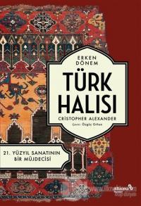 Erken Dönem Türk Halısı - 21. Yüzyıl Sanatının Bir Müjdecisi