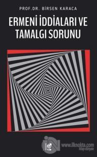 Ermeni İddiaları ve Tamalgı Sorunu