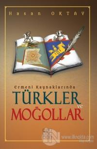 Ermeni Kaynaklarında Türkler ve Moğollar Hasan Oktay