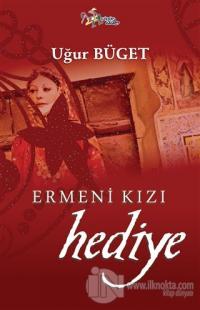 Ermeni Kızı Hediye