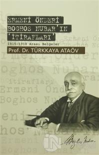 Ermeni Önderi Boghos Nubar'ın 'İtirafları'