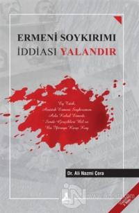 Ermeni Soykırımı İddiası Yalandır