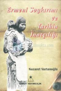 Ermeni Soykırımı ve Tarihin İnatçılığı