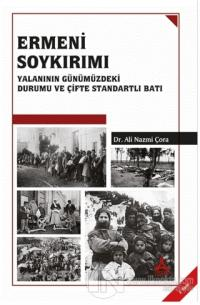 Ermeni Soykırımı Yalanının Günümüzdeki Durumu ve Çifte Standartlı Batı