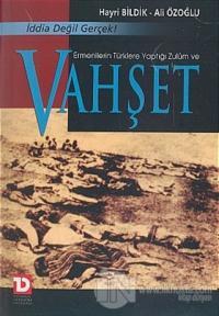 Ermenilerin Türklere Yaptığı Zulüm ve Vahşet