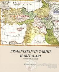 Ermenistan'ın Tarihi Haritaları
