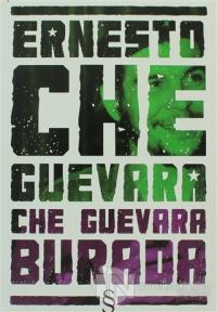 Ernesto Che Guevara Burada