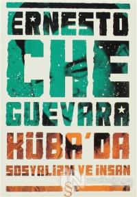 Ernesto Che Guevara Küba'da Sosyalizm ve İnsan