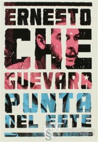 Ernesto Che Guevara Punta Del Este